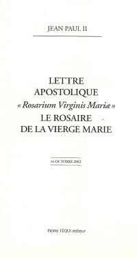 Lettre apostolique Rosarium Virginis Mariae du pape Jean-Paul II à l'épiscopat, au clergé et aux fidèles sur le rosaire