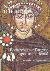 Recherches sur l'origine du despotisme oriental. De la cruauté religieuse