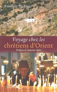 Voyage chez les chrétiens d'Orient