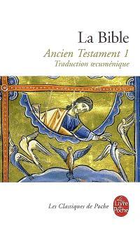 La Bible : traduction oecuménique. Volume 1-1, Ancien Testament