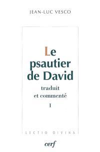 Le psautier de David : traduit et commenté