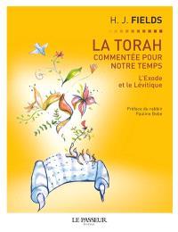 La Torah commentée pour notre temps. Volume 2, L'Exode et le Lévitique