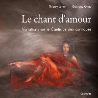 Chant d'amour : variations sur le Cantique des cantiques