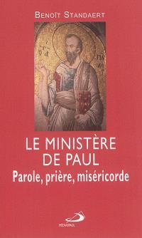 Le ministère de Paul : parole, prière, miséricorde