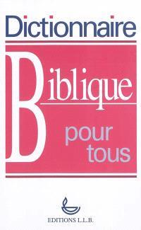 Dictionnaire biblique pour tous