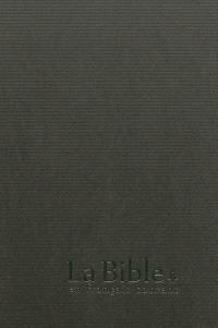 La Bible : Ancien Testament et Nouveau Testament