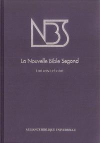 La nouvelle Bible Segond : édition d'étude