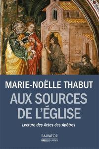 Aux sources de l'Eglise : lecture des Actes des Apôtres