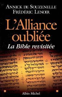 L'alliance oubliée : la Bible revisitée