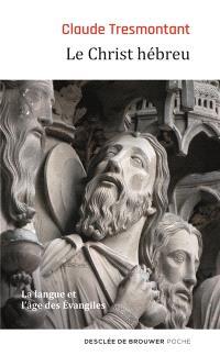 Le Christ hébreu : la langue et l'âge des Evangiles