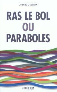 Ras le bol ou Paraboles