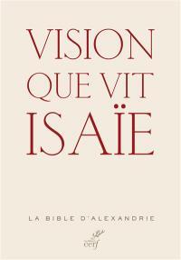 Vision que vit Isaïe : la Bible d'Alexandrie