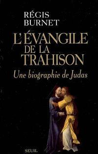 L'évangile de la trahison : une biographie de Judas