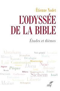 L'odyssée de la Bible : études et thèmes