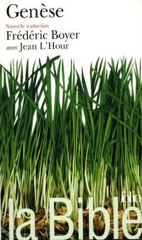 La Bible : nouvelle traduction. Volume 2003, Genèse : premiers