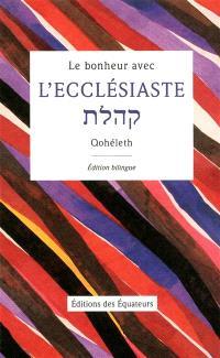 Le bonheur avec l'Ecclésiaste : Qohélet