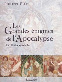 Les grandes énigmes de l'Apocalypse : la clé des symboles