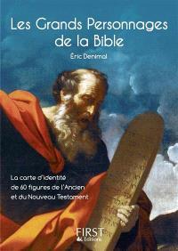 Les grands personnages de la Bible : la carte d'identité de 60 figures de l'Ancien et du Nouveau Testament