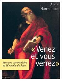 Venez et vous verrez : l'Evangile de Jean