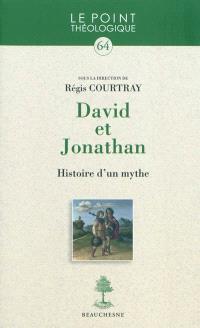 David et Jonathan : histoire d'un mythe