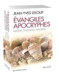 Evangiles apocryphes : Marie, Thomas, Philippe