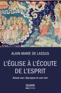 L'Eglise à l'écoute de l'Esprit : retraite avec l'Apocalypse de saint Jean