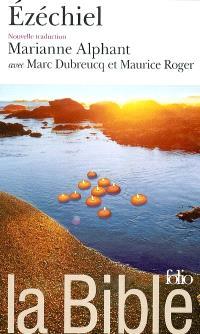 La Bible : nouvelle traduction. Volume 2004, Ezéchiel : livre d'Ezéchiel