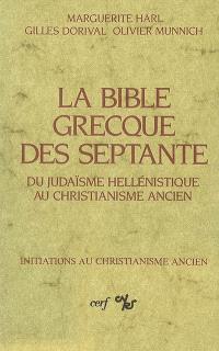 La Bible grecque des Septante : du judaïsme hellénistique au christianisme ancien