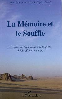 La mémoire et le souffle : pratique du yoga, lecture de la Bible : récits d'une rencontre