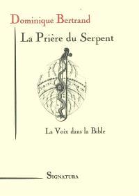 La prière du serpent : la voix dans la Bible