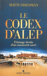 Le codex d'Alep : l'étrange destin d'un manuscrit sacré