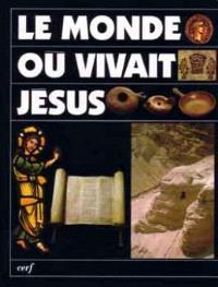 Le monde où vivait Jésus
