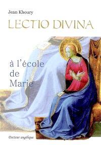 Lectio divina : à l'école de Marie