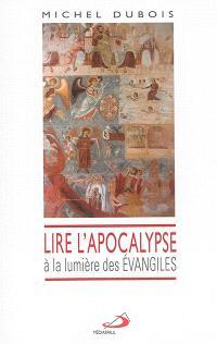 Lire l'Apocalypse à la lumière des Evangiles