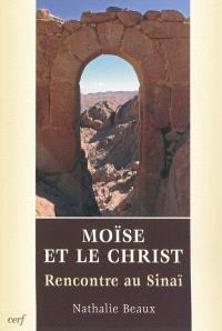 Moïse et le Christ : rencontre au Sinaï