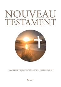 Nouveau Testament : nouvelle traduction officielle liturgique