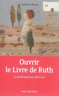 Ouvrir le Livre de Ruth : se donner en pure perte de soi