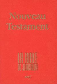 Nouveau Testament : la Bible de Jérusalem
