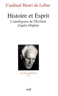 Oeuvres complètes. Volume 16, Histoire et esprit : l'intelligence de l'Ecriture d'après Origène : cinquième section, Ecriture et eucharistie