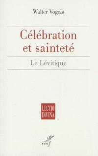 Célébration et sainteté : le Lévitique