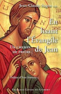 En lisant l'Evangile de Jean : un chemin de prière
