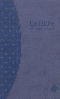 La Bible en français courant : Ancien et Nouveau Testament