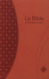 La Bible en français courant : Ancien Testament intégrant les livres deutérocanoniques et Nouveau Testament