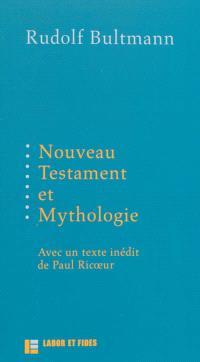 Nouveau Testament et mythologie. Suivi de Démythologisation et herméneutique