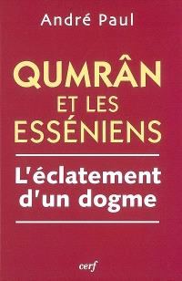 Qumrân et les Esséniens : l'éclatement d'un dogme