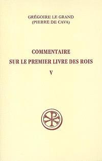 Commentaire sur le premier livre des Rois. Volume 5, V, 1-212