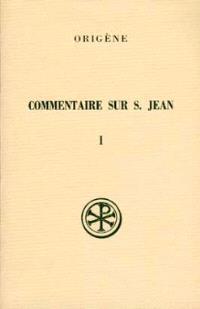 Commentaire sur saint Jean. Volume 1, Livres I-V