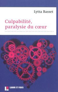 Culpabilité, paralysie du coeur : la guérison du paralysé (Luc 5, 17-26), sentiment, ambivalence et dépassement de la culpabilité