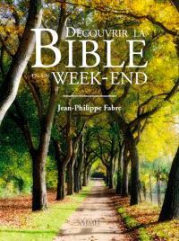 Découvrir la Bible en un week-end
