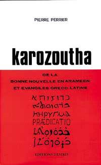 Karozoutha : annonce orale de la Bonne Nouvelle en araméen et Evangiles gréco-latins